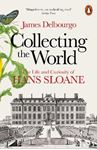 Picture of Collecting the World: The Life and Curiosity of Hans Sloane