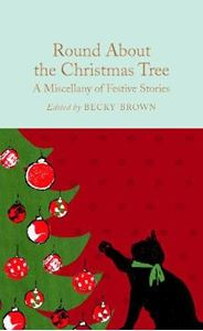 Picture of Round About the Christmas Tree: A Miscellany of Festive Stories