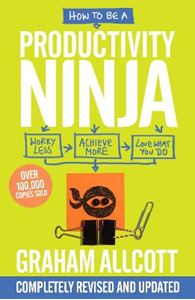 Picture of How to be a Productivity Ninja: Worry Less, Achieve More and Love What You Do