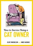 Picture of How to Survive Being a Cat Owner: Tongue-In-Cheek Advice and Cheeky Illustrations about Being a Cat Owner