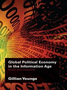 Picture of Global Political Economy in the Information Age: Power and Inequality