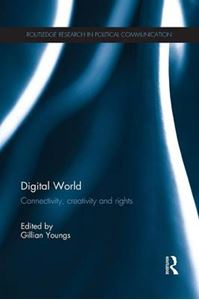 Picture of Digital World: Connectivity, Creativity and Rights