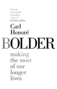 Picture of Bolder: Making the Most of our Longer Lives