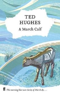 Picture of March Calf: Collected Animal Poems Vol 3