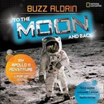 Picture of To the Moon and Back: My Apollo 11 Adventure