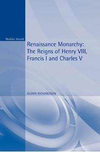 Picture of Renaissance Monarchy: The Reigns of Henry VIII, Francis I and Charles V