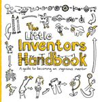 Picture of Little Inventors Handbook: A guide to becoming an ingenious inventor