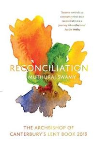 Picture of Reconciliation: The Archbishop of Canterbury's Lent Book 2019