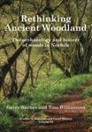 Picture of Rethinking Ancient Woodland: The Archaeology and History of Woods in Norfolk: 13