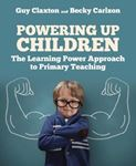 Picture of Powering Up Children: The Learning Power Approach to primary teaching