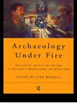 Picture of Archaeology Under Fire: Nationalism, Politics and Heritage in the Eastern Mediterranean and Middle East