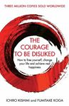 Picture of Courage To Be Disliked: How to free yourself, change your life and achieve real happiness