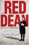 Picture of Red Dean of Canterbury: The Public and Private Faces of Hewlett Johnson