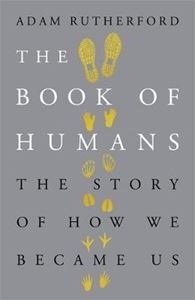 Picture of Book of Humans: The Story of How We Became Us