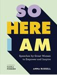 Picture of So Here I Am: Speeches by great women to empower and inspire