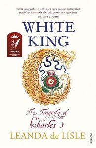 Picture of White King: Charles I, Traitor, Murderer, Martyr
