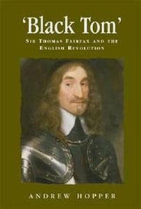 Picture of Black Tom: Sir Thomas Fairfax and the English Revolution