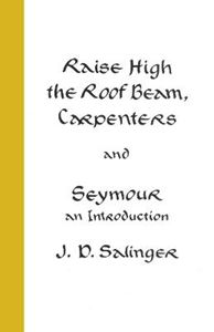 Picture of Raise High the Roof Beam, Carpenters; Seymour - an Introduction