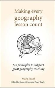 Picture of Making Every Geography Lesson Count: Six principles to support great geography teaching