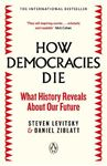 Picture of How Democracies Die: The International Bestseller: What History Reveals About Our Future