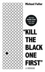 "Picture of ""Kill The Black One First"": The most moving story you'll read this year"