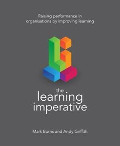 Picture of Learning Imperative: Raising performance in organisations by improving learning