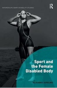 Picture of Sport and the Female Disabled Body