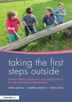 Picture of Taking the First Steps Outside: Under threes learning and developing in the natural environment