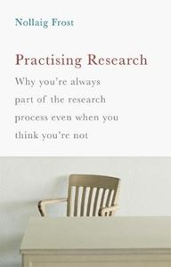 Picture of Practising Research: Why you're always part of the research process even when you think you're not
