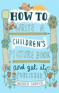 Picture of How to Write a Children's Picture Book and Get it Published, 2nd Edition