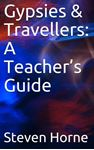 Picture of Gypsies and Travellers: Teacher's Guide