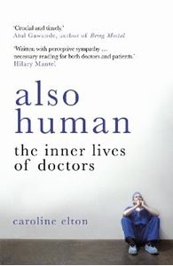 Picture of Also Human: The Inner Lives of Doctors