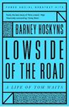 Picture of Lowside of the Road: A Life of Tom Waits