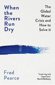 Picture of When the Rivers Run Dry: The Global Water Crisis and How to Solve It
