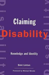 Picture of Claiming Disability: Knowledge and Identity