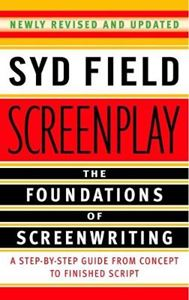 Picture of Screenplay: Foundations of Screenwriting: Step-by-Step Guide from Conc
