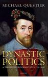 Picture of Dynastic Politics and the British Reformations, 1558-1630