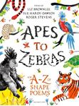 Picture of Apes to Zebras: An A-Z of Shape Poems