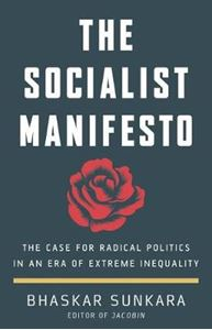 Picture of Socialist Manifesto: The Case for Radical Politics in an Era of Extreme Inequality