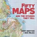 Picture of Fifty Maps and the Stories they Tell