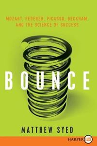 Picture of Bounce: Mozart, Federer, Picasso, Beckham, and the Science of Success