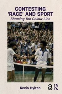 Picture of Contesting `Race' and Sport: Shaming the Colour Line
