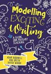 Picture of Modelling Exciting Writing: A guide for primary teaching