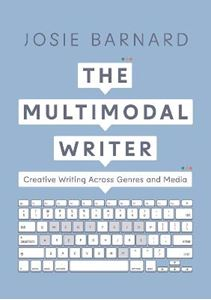 Picture of Multimodal Writer: Creative Writing Across Genres and Media
