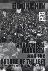 Picture of Anarchism, Marxism, And The Future Of The Left: Interviews and Essays 1993 - 1998