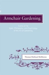 Picture of Armchair Gardening: Some of the Spirit, Philosophy and Psychology of the Art of Gardening