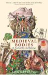 Picture of Medieval Bodies: Life, Death and Art in the Middle Ages