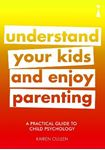 Picture of Practical Guide to Child Psychology: Understand Your Kids and Enjoy Parenting