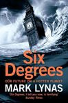 Picture of Six Degrees: Our Future on a Hotter Planet