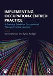 Picture of Implementing Occupation-centred Practice: A Practical Guide for Occupational Therapy Practice Learning